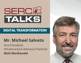 """SERC TALKS: """"How Can a Systems Approach Help Critical Civil Infrastructure Become Smarter, More Sustainable and Resilient?"""""""