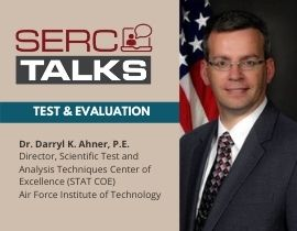 """SERC TALKS: """"What Does Test & Evaluation Mean in a Digital Engineering Enabled World?"""""""